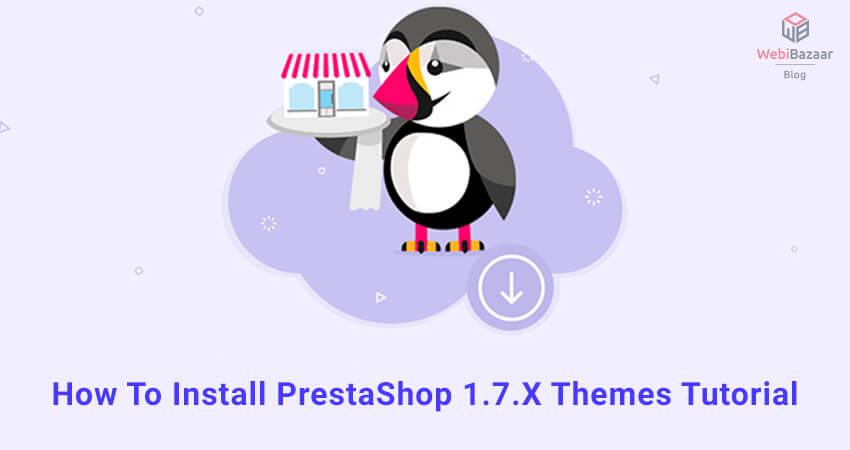 How To Install PrestaShop 1.7.X Themes Tutorial