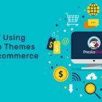 Benefits-Of-Using--Prestashop-Theme--For-Your-Ecommerce--Websit