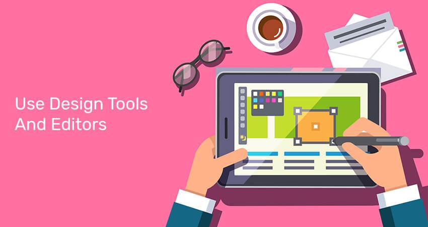 Use-Design-Tools-And-Editors