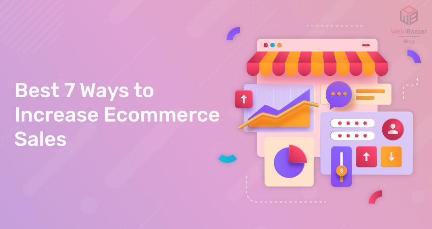 Best 7 Ways to Increase Ecommerce Sales [That 100% Works]
